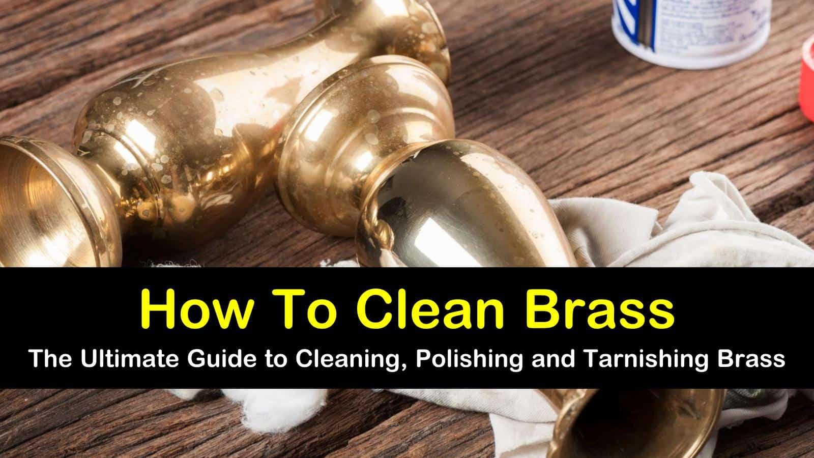 10 Smart Easy Ways To Clean Brass