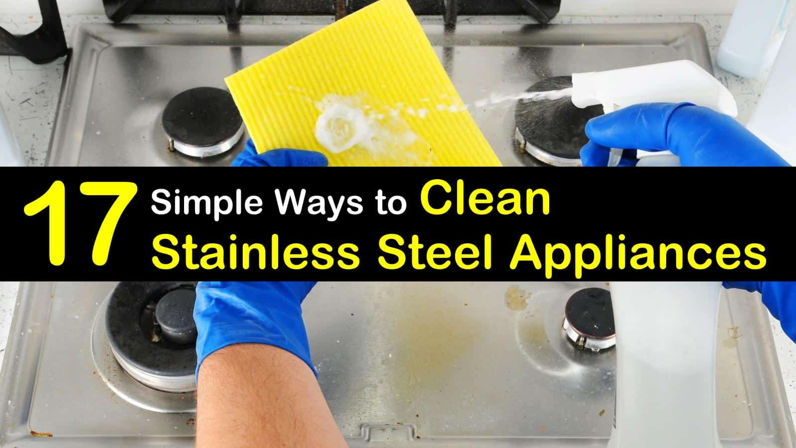 17 Simple Ways To Clean Stainless Steel Liances Until They Shine