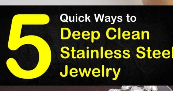 How To Clean Stainless Steel Jewelry - Jewelry Star