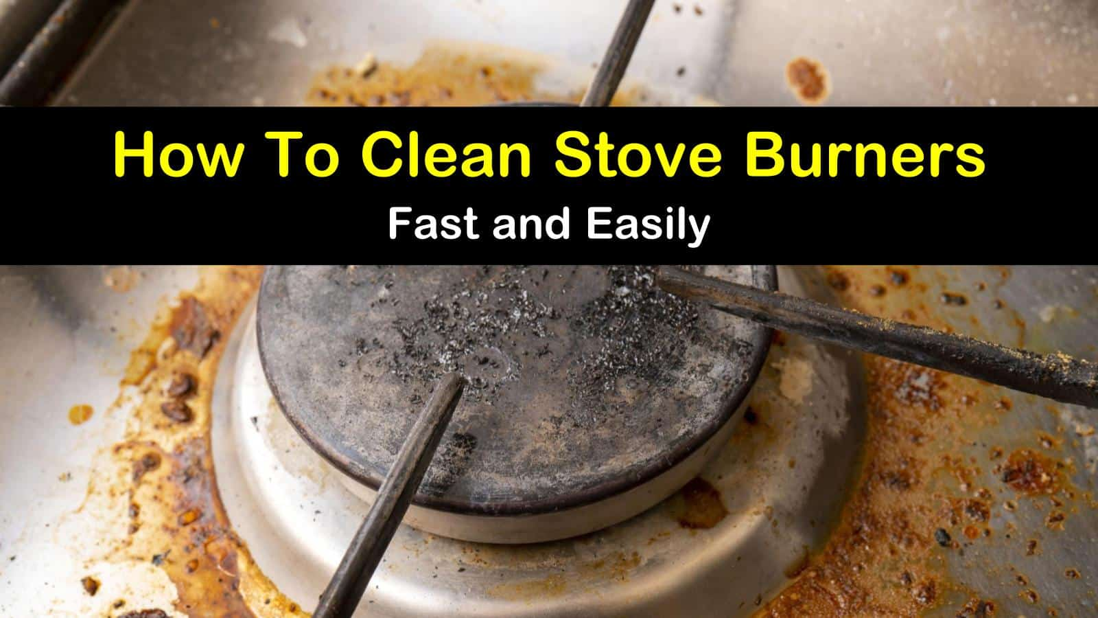 7 Fast Easy Ways To Clean Stove Burners