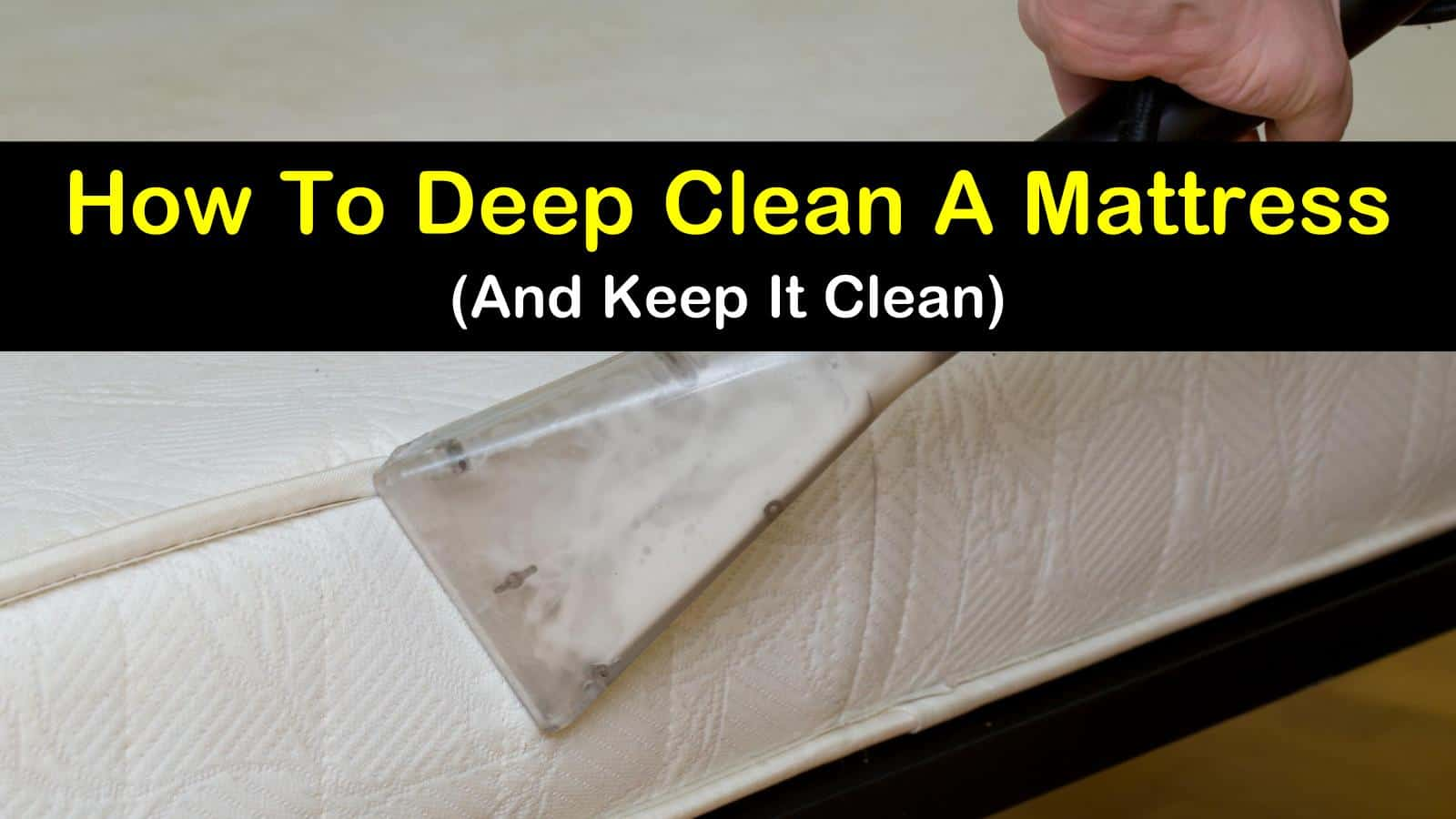 3 Simple Ways To Deep Clean A Mattress