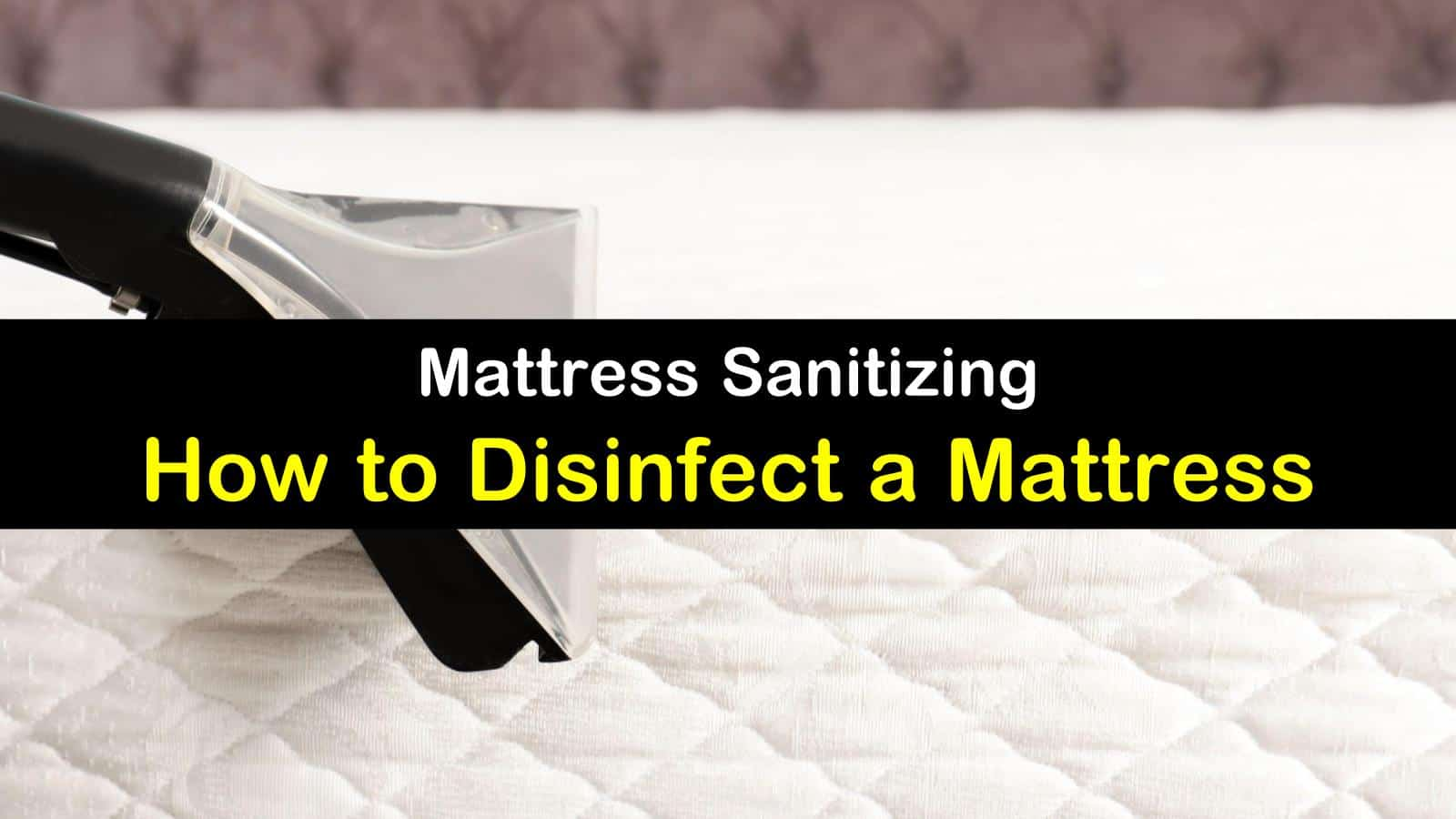5 Clever Ways To Disinfect A Mattress