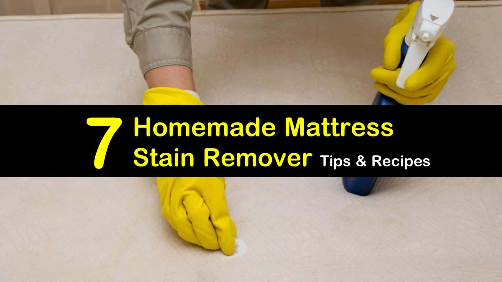 7 Homemade Mattress Stain Remover Recipes