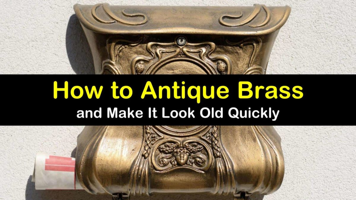 7 Quick Ways To Antique Brass And Make It Look Old