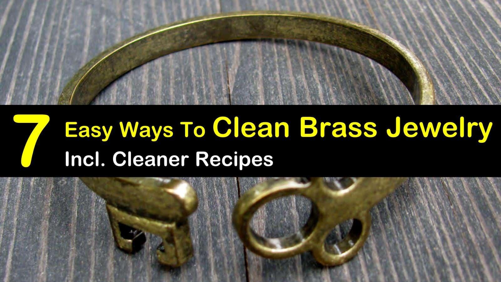 7 Easy Ways To Clean Brass Jewelry