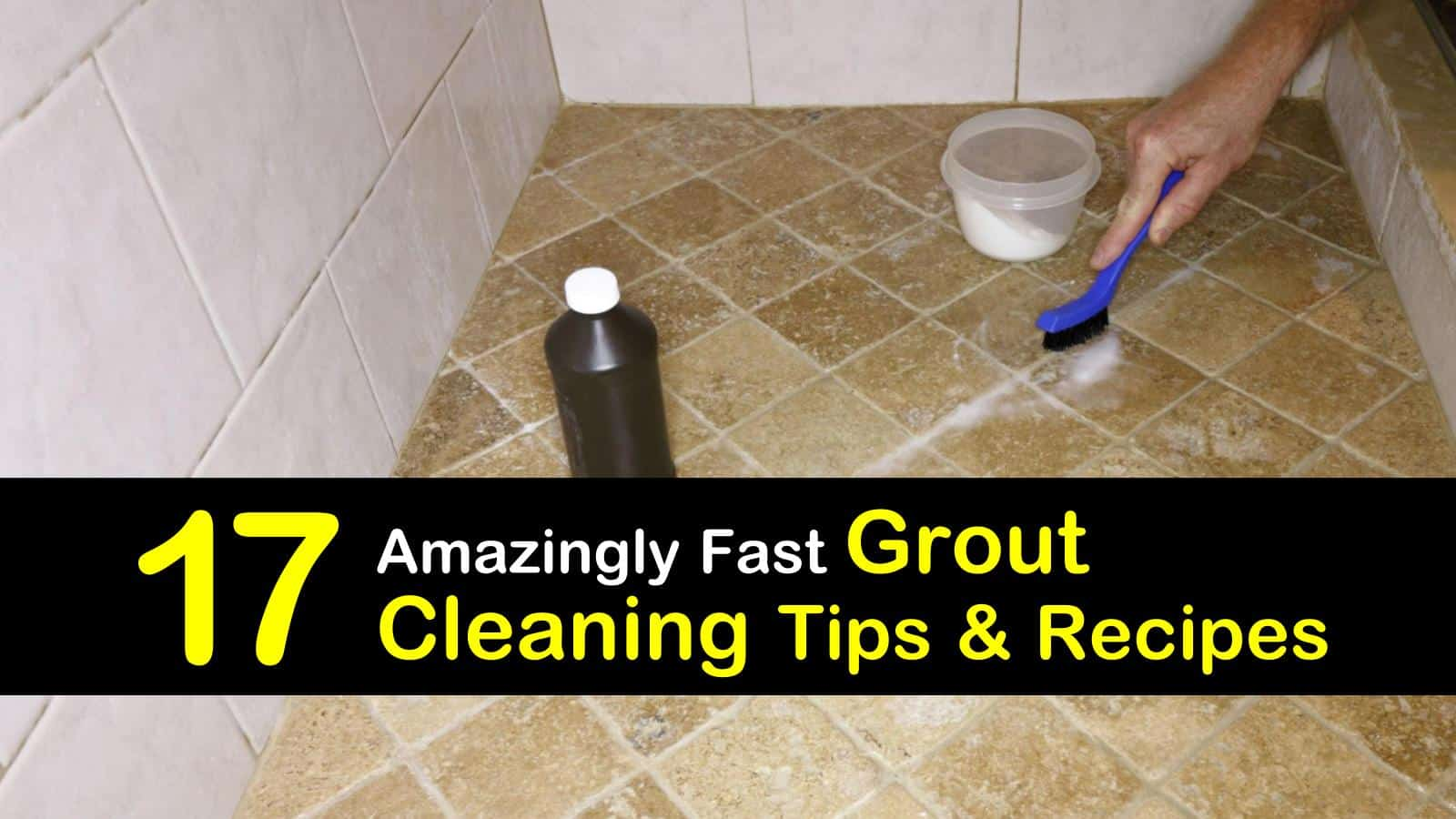How To Clean Grout 17 Grout Cleaning Tips And Recipes To