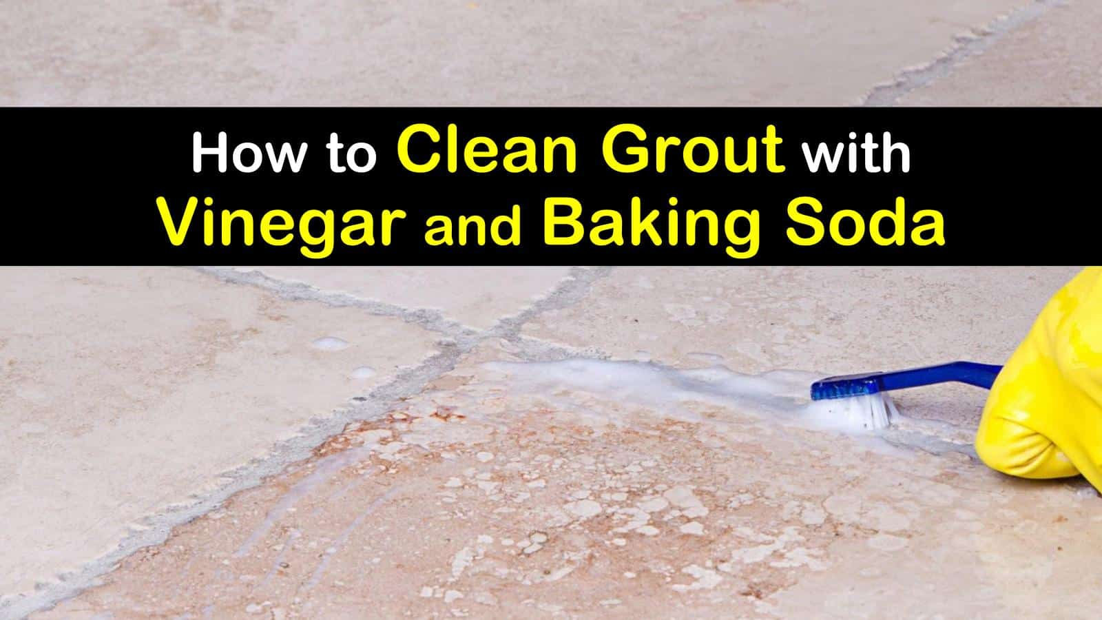 How To Clean Grout With Vinegar And Baking Soda