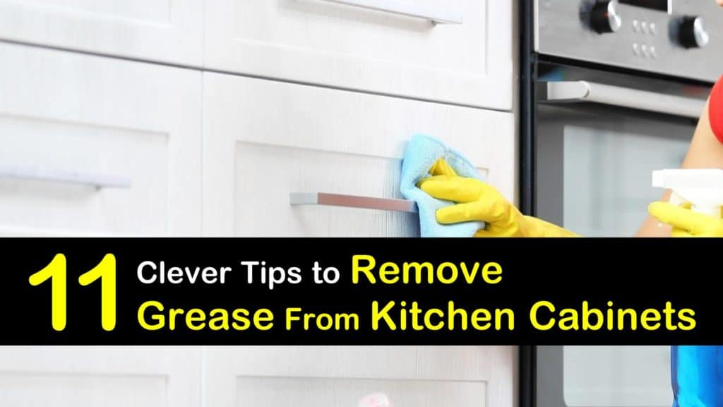 How to Remove Grease from Kitchen Cabinets - 11 Clever ...