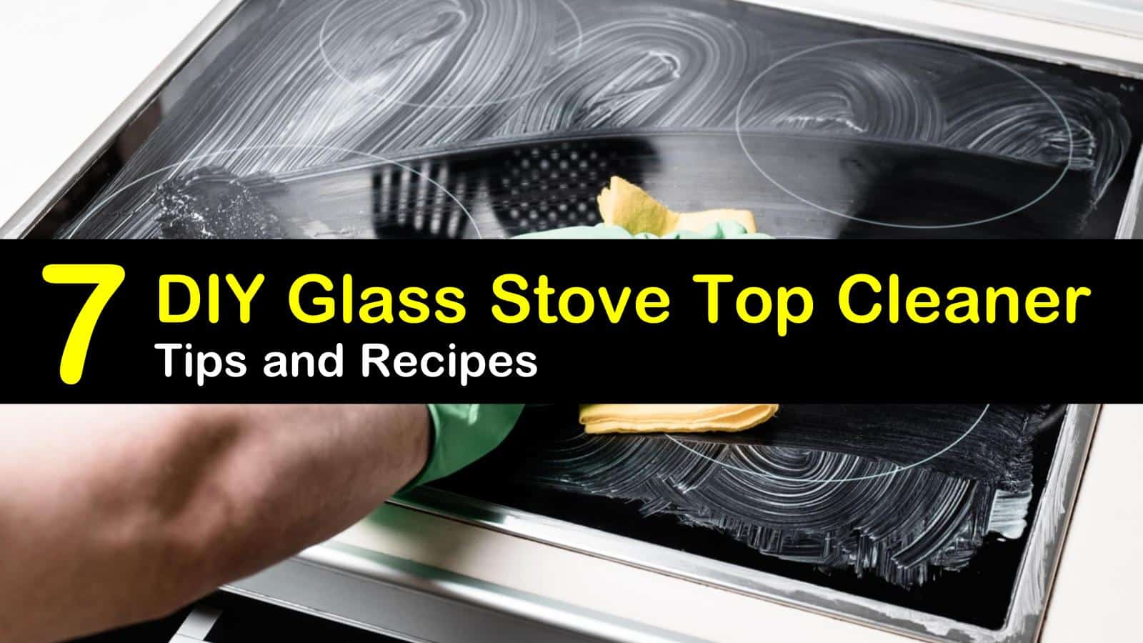 7 Make-Your-Own Glass Stove Top Cleaner