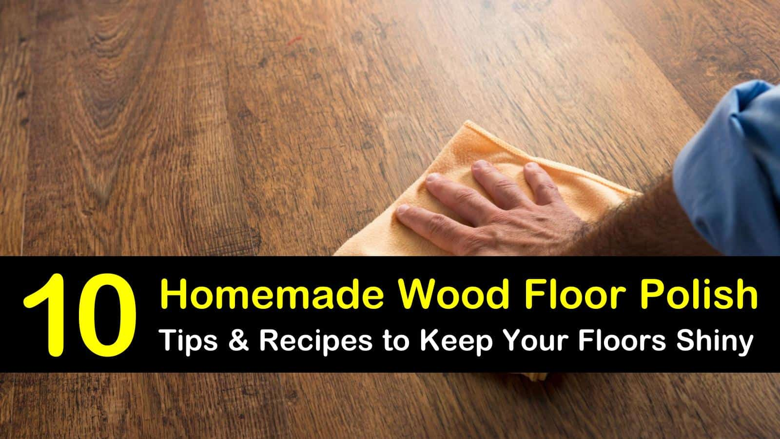 10 Simple Diy Wood Floor Polish Solutions