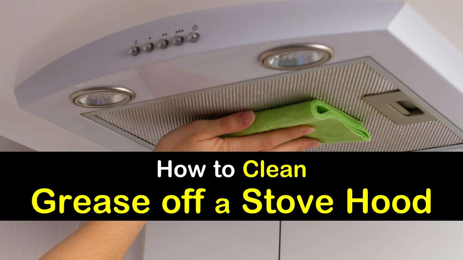 Clean Grease Off A Stove Hood