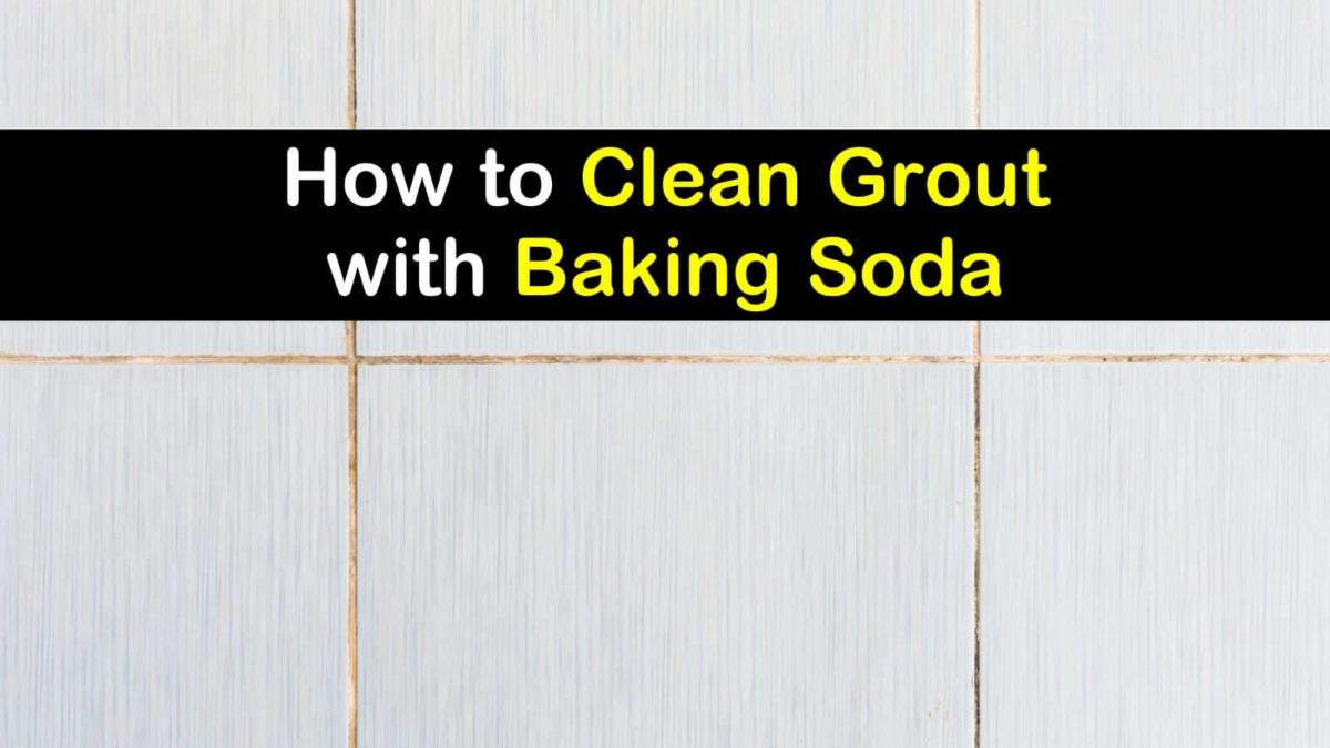 How To Clean Grout With Baking Soda 4 Easy Grout