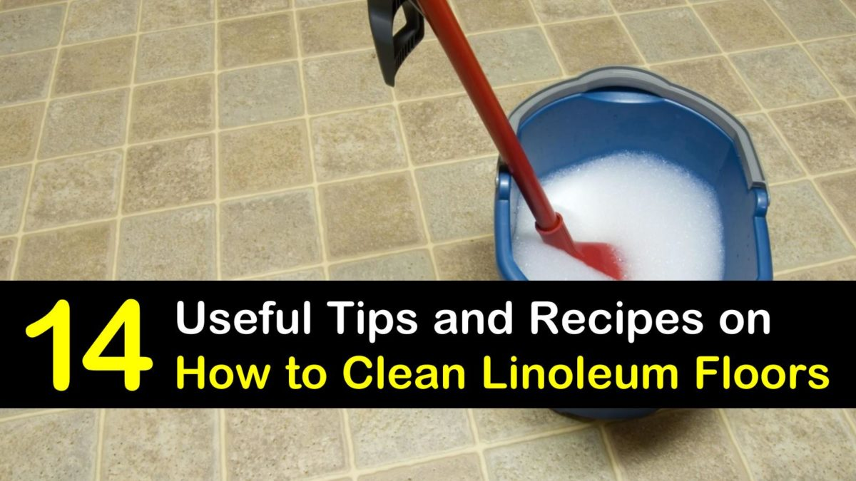 14 Creative Ways To Clean Linoleum Floors