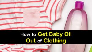 how to get baby oil out of clothing titleimg1