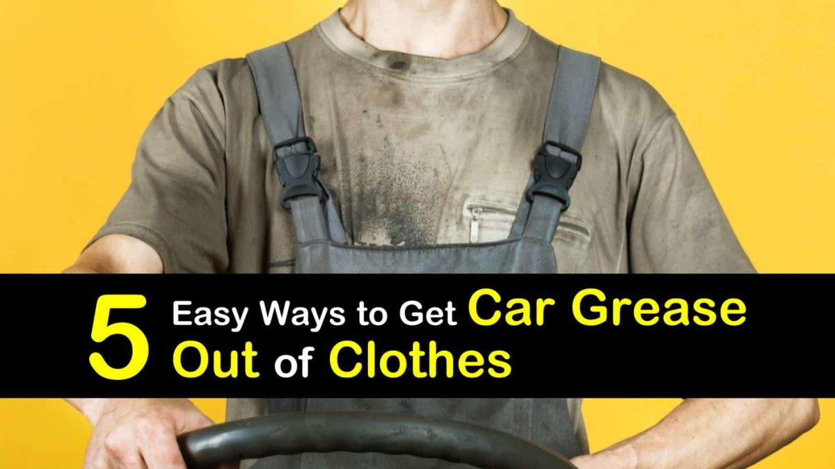 5 Easy Ways To Get Car Grease Out Of Clothes