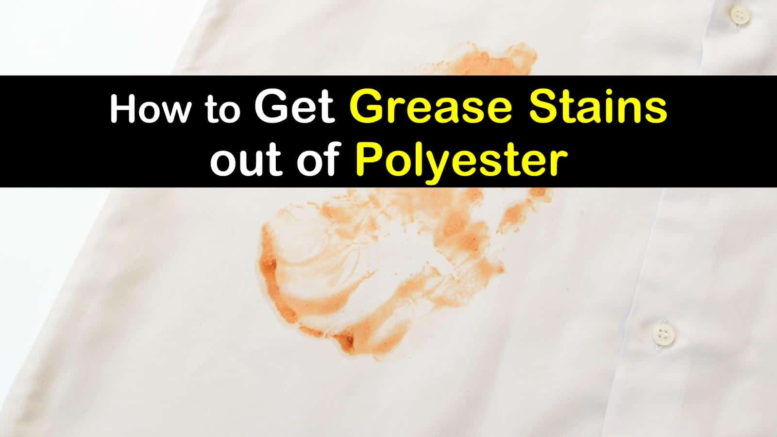 how to get grease stains out of polyester titleimg1