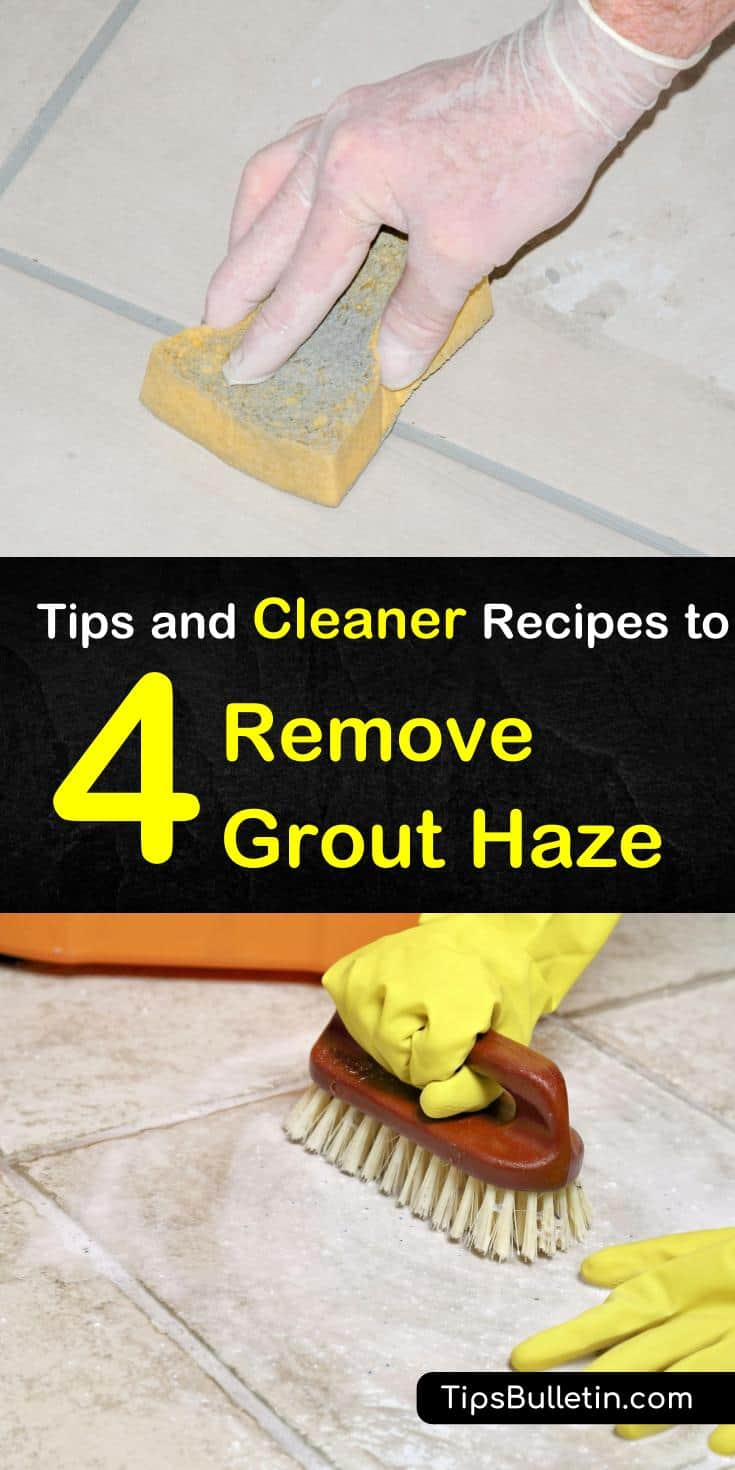 How To Remove Grout Haze 4 Tips And Cleaner Recipes