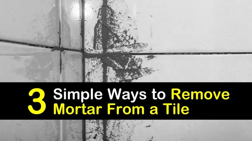 3 Simple Ways To Remove Mortar From A Tile