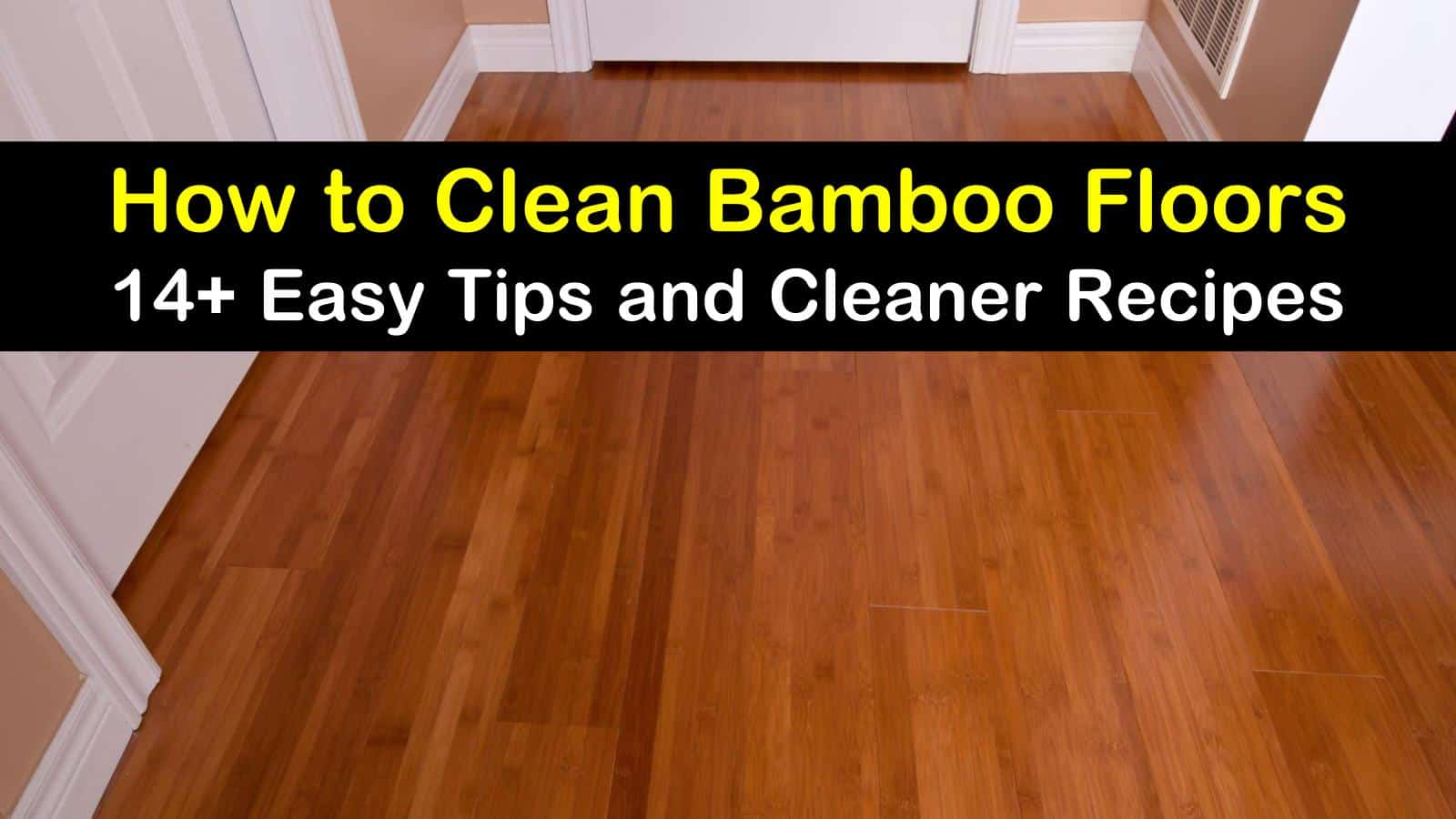 14 Easy Ways To Clean Bamboo Floors