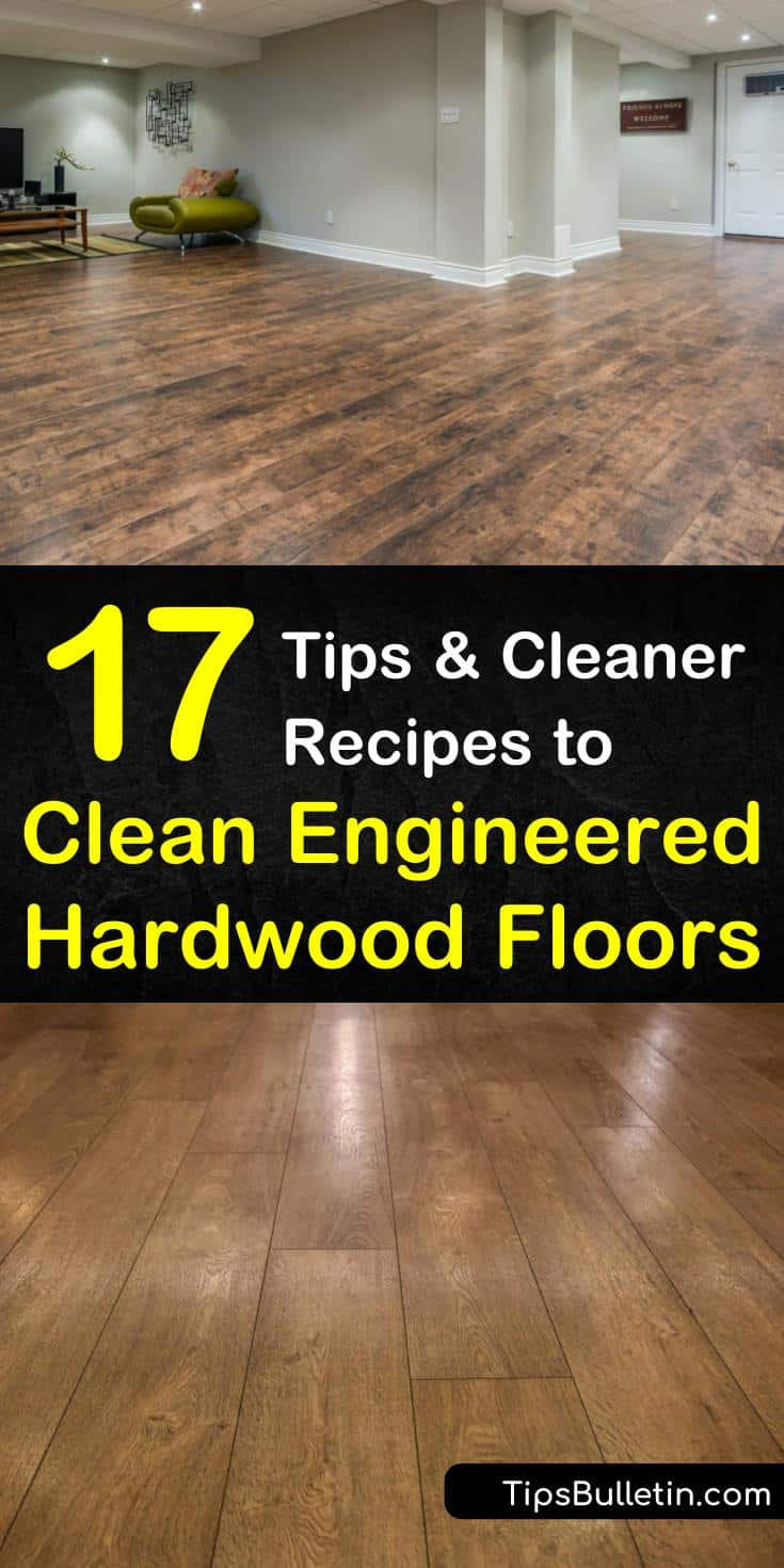 17 Tips And Cleaner Recipes To Clean Engineered Hardwood Floors