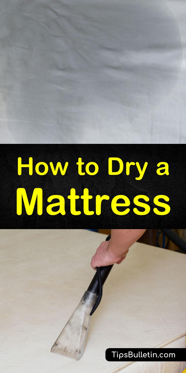 Spills happen on mattresses. Once you have removed the excess liquid and the stains using items like baking soda and hydrogen peroxide you need to learn how to dry it. Drying a mattress is not a fast process, but it must be done properly. #dry #mattress #cleaning