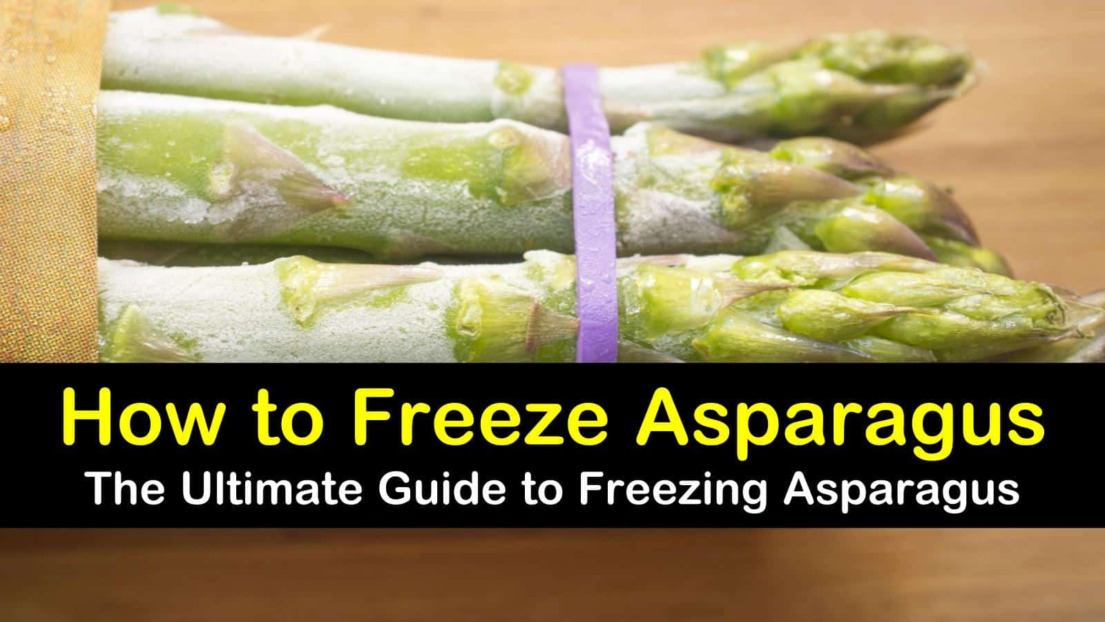 3 Reliable Ways To Freeze Asparagus