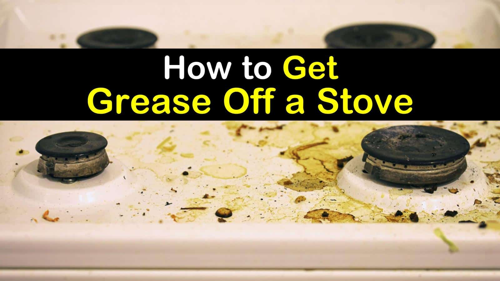 How To Get Grease Off A Stove