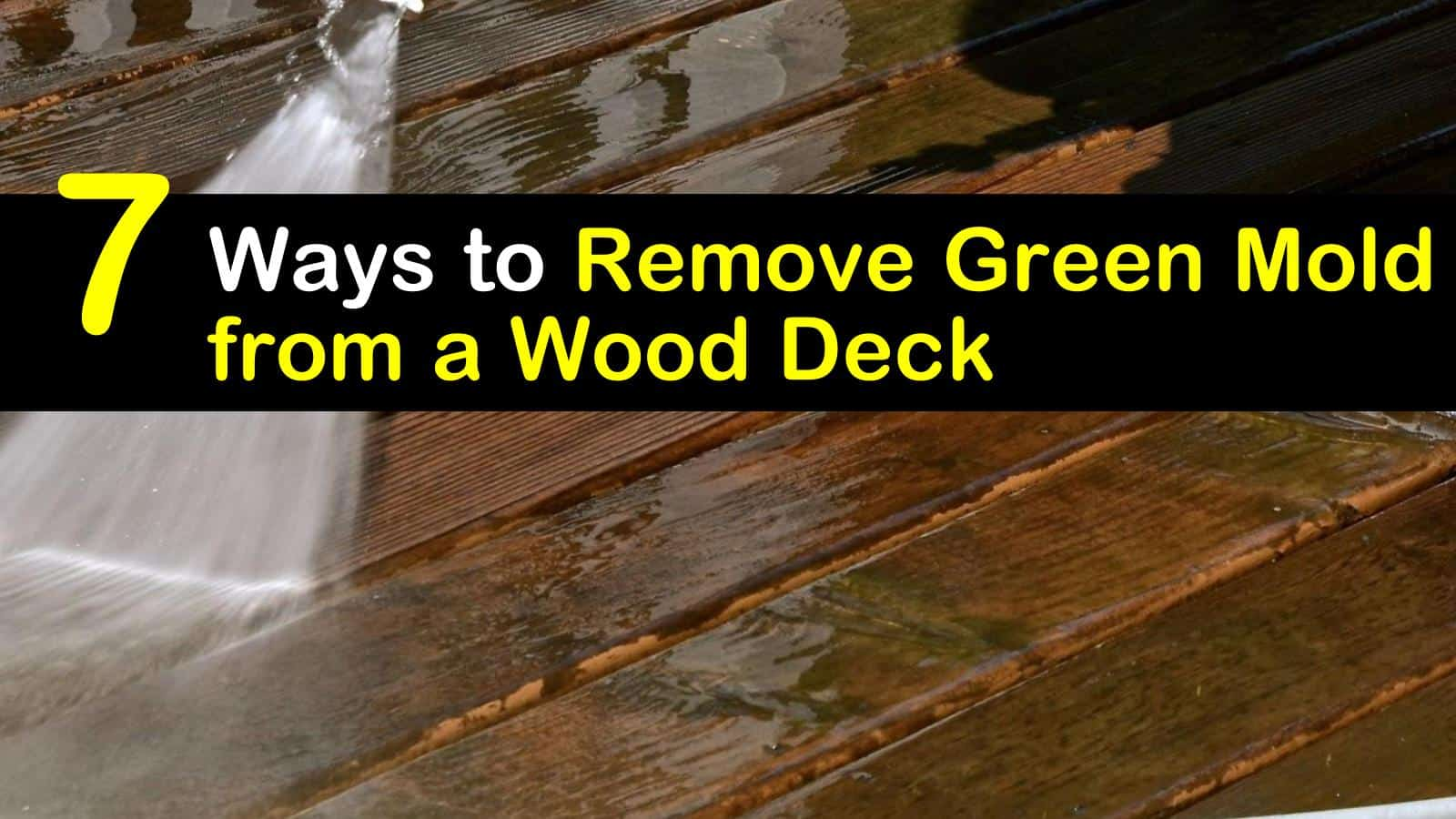 how to remove green mold from a wood deck titleimg1