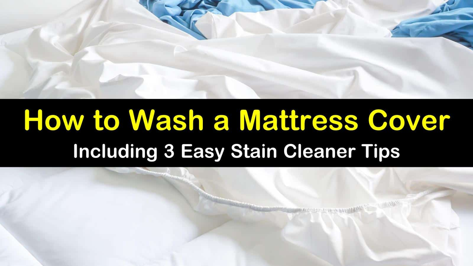 3 Easy Ways To Wash A Mattress Cover