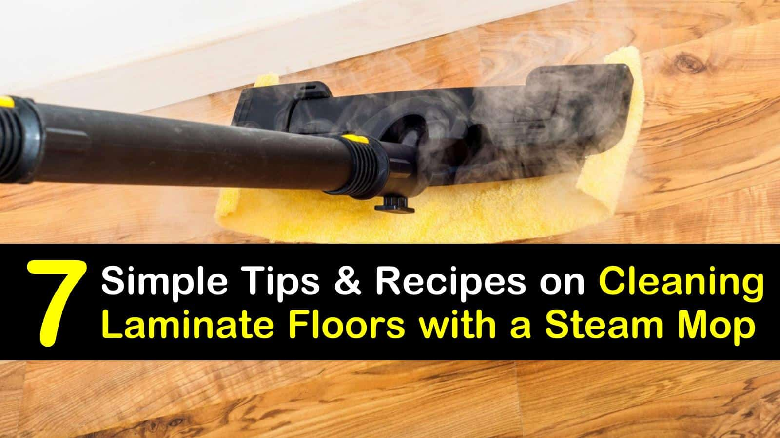 7 Simple Tips For Cleaning Laminate Floors With Your Steam Mop