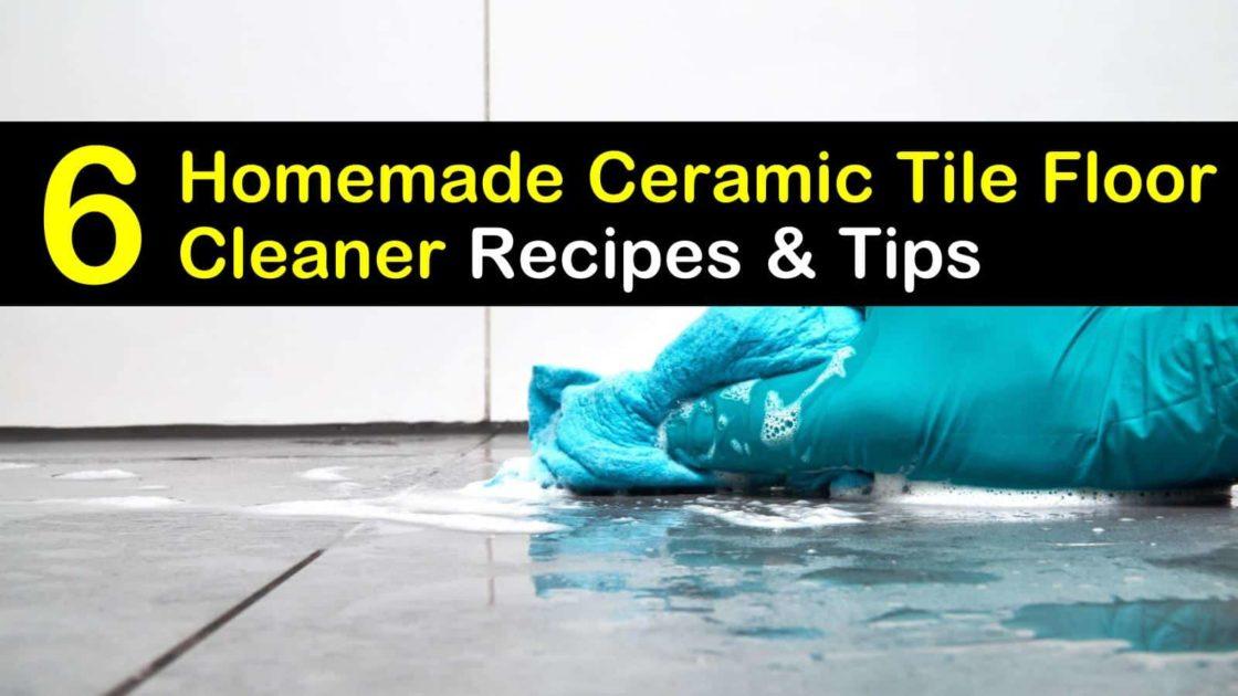 Simple Diy Ceramic Tile Floor Cleaner Recipes