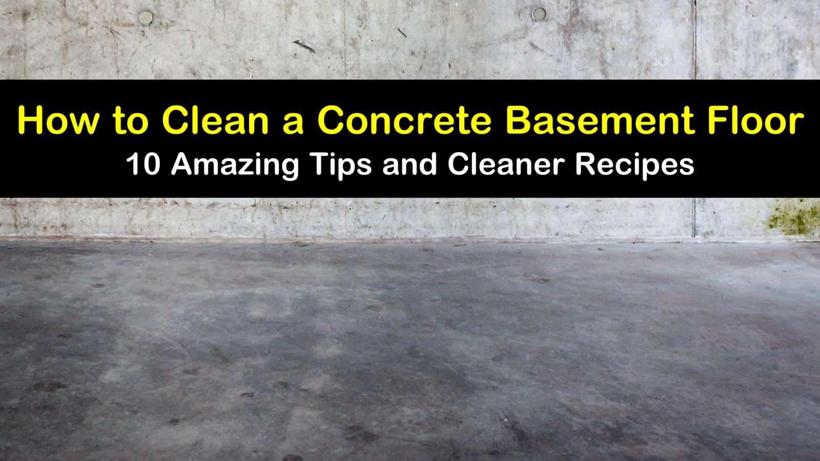 Best Way To Clean Concrete Basement Floor Mycoffeepot Org