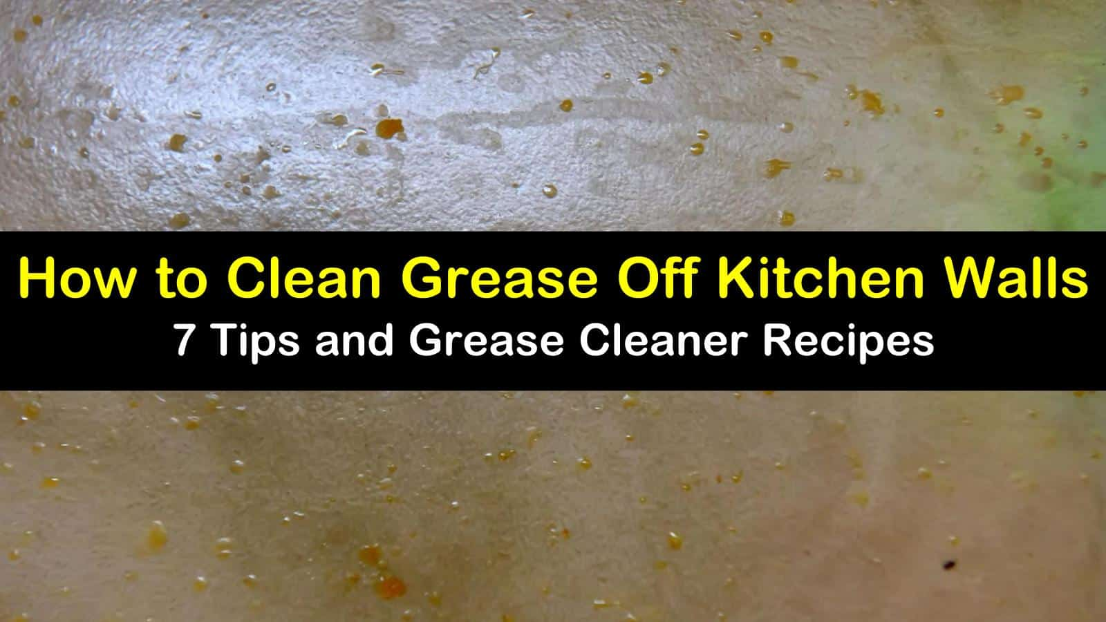 how to clean grease off kitchen walls titleimg1