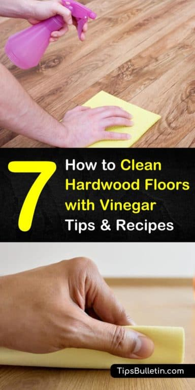 7 Tips And Recipes To Clean Hardwood Floors With Vinegar