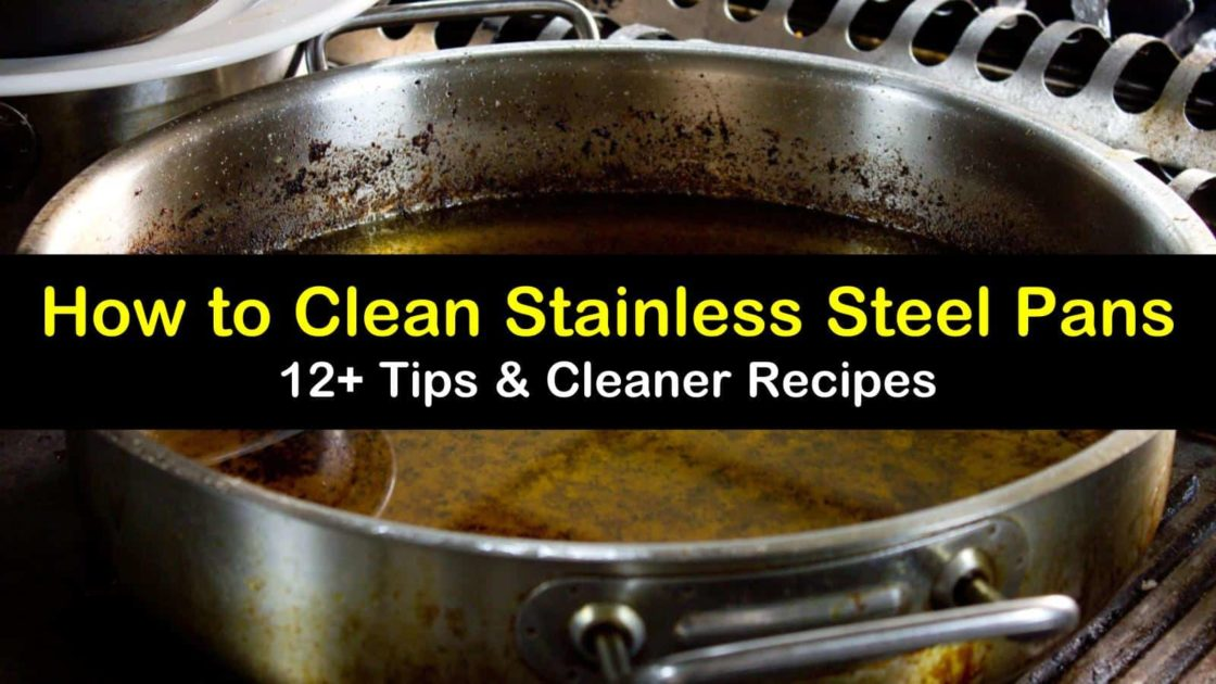 12 Easy Ways To Clean Stainless Steel Pans