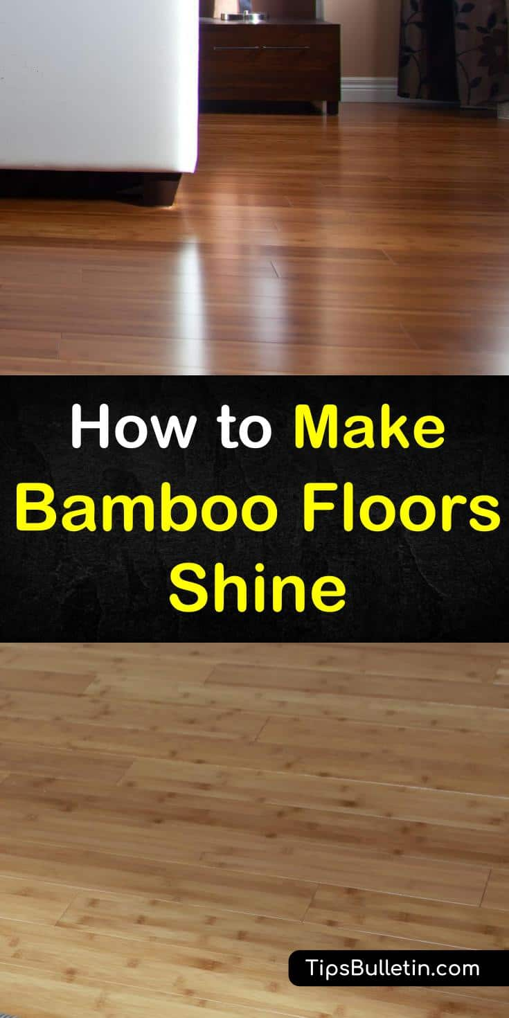 Find out how to make bamboo floors shine with our guide, and enjoy your natural hardwood floors. We give you DIY cleaning tips that you can use to make your home gleam like new. You'll be amazed at the difference a home remedy can make. #bamboofloor #cleaning #shining