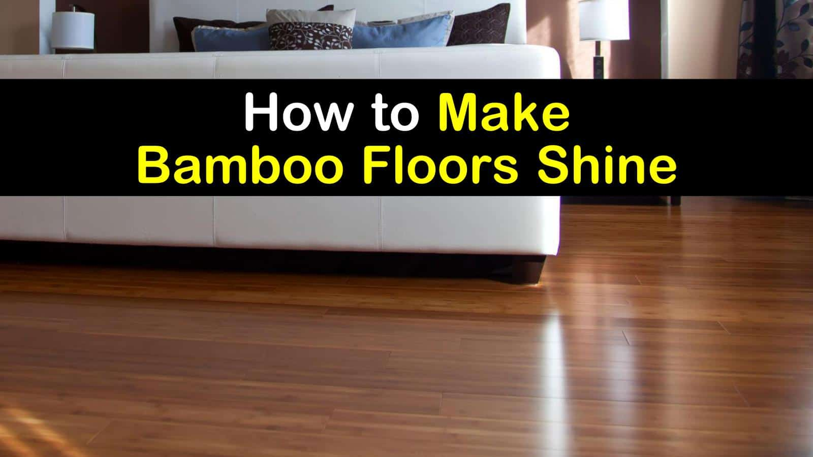 5 Brilliant Ways To Make Bamboo Floors Shine