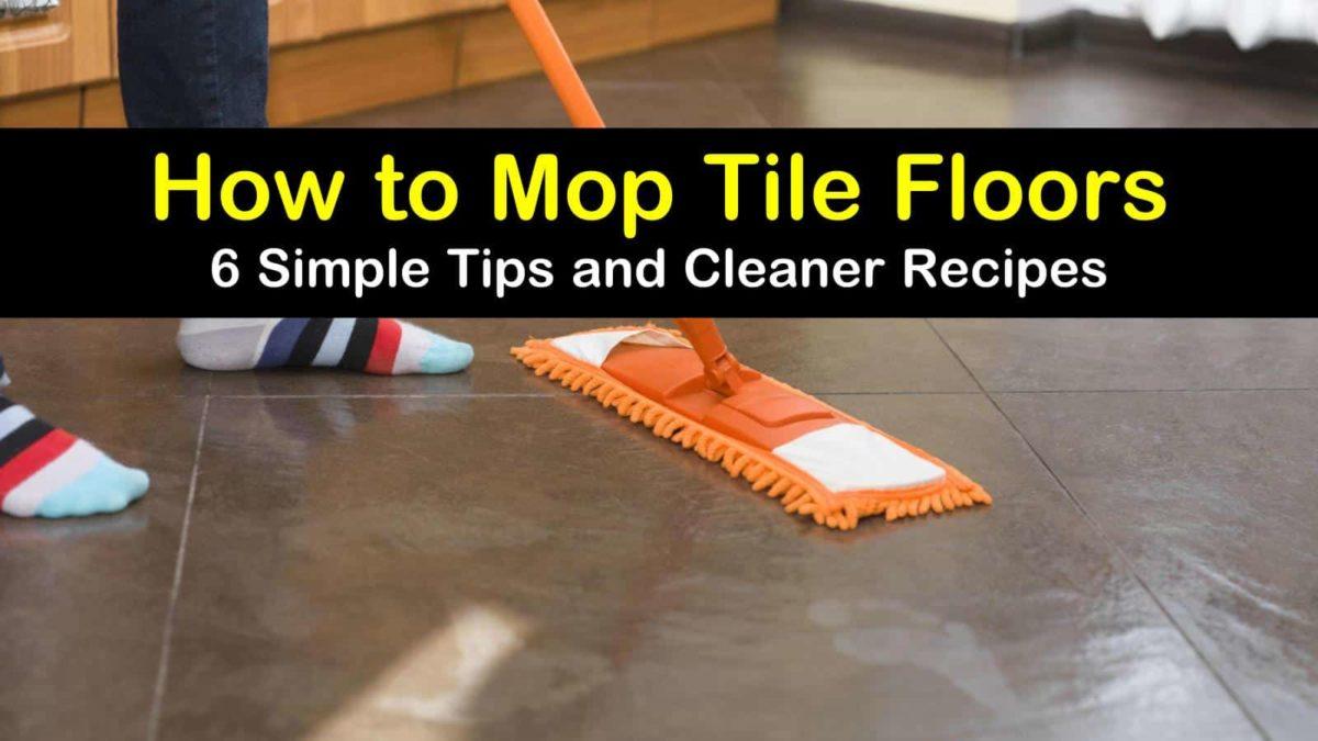 6 Simple Ways To Mop Tile Floors