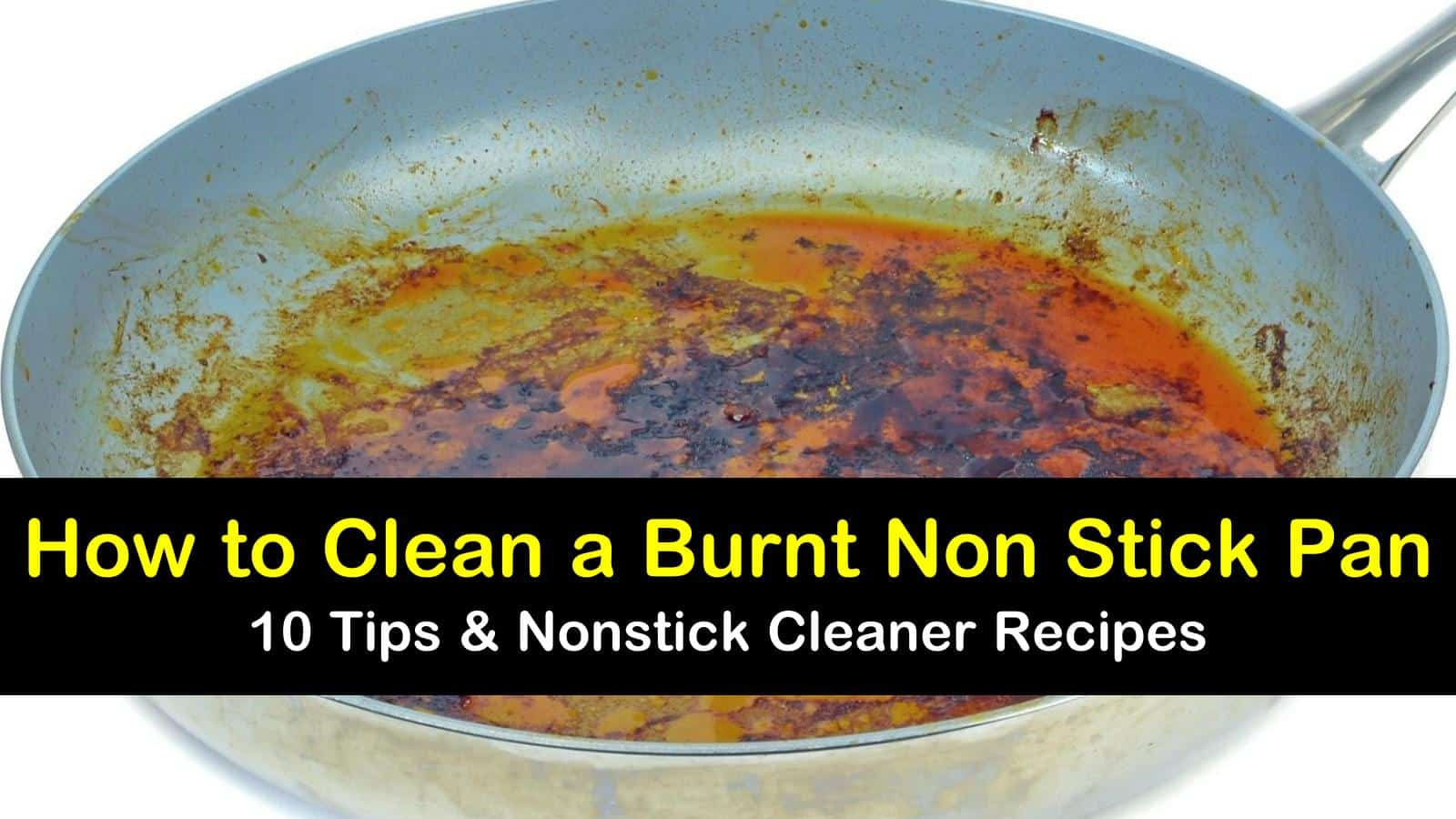 Cleaning A Burnt Non Stick Pan 10 Tips Amp Nonstick