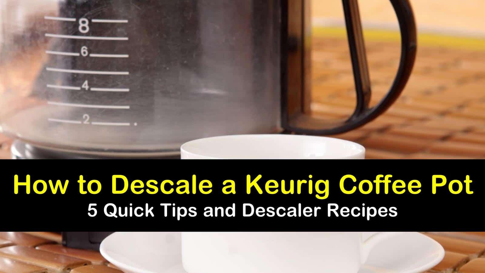 how to descale a keurig coffee pot titleimg1