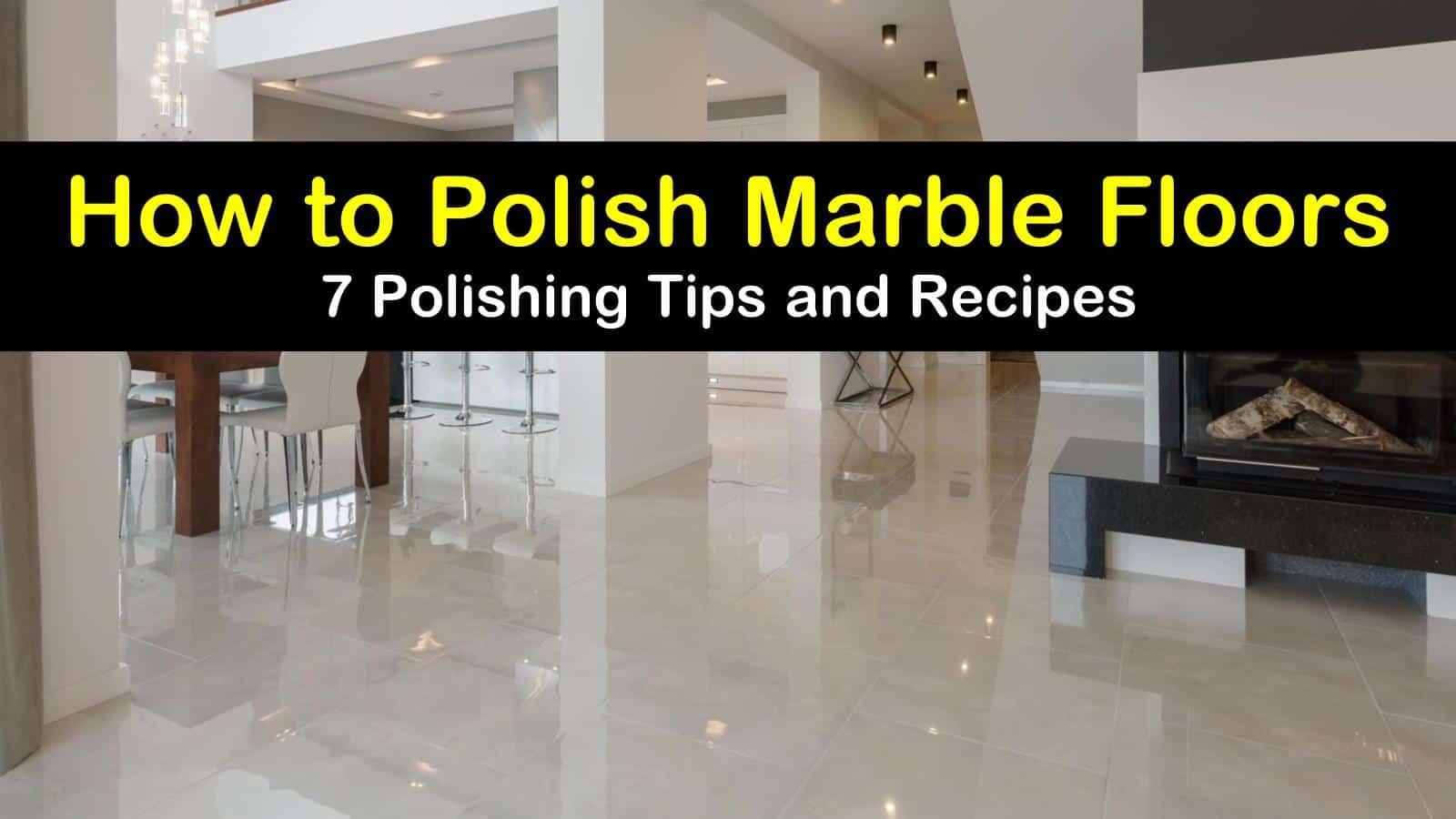 7 Easy Ways To Polish Marble Floors