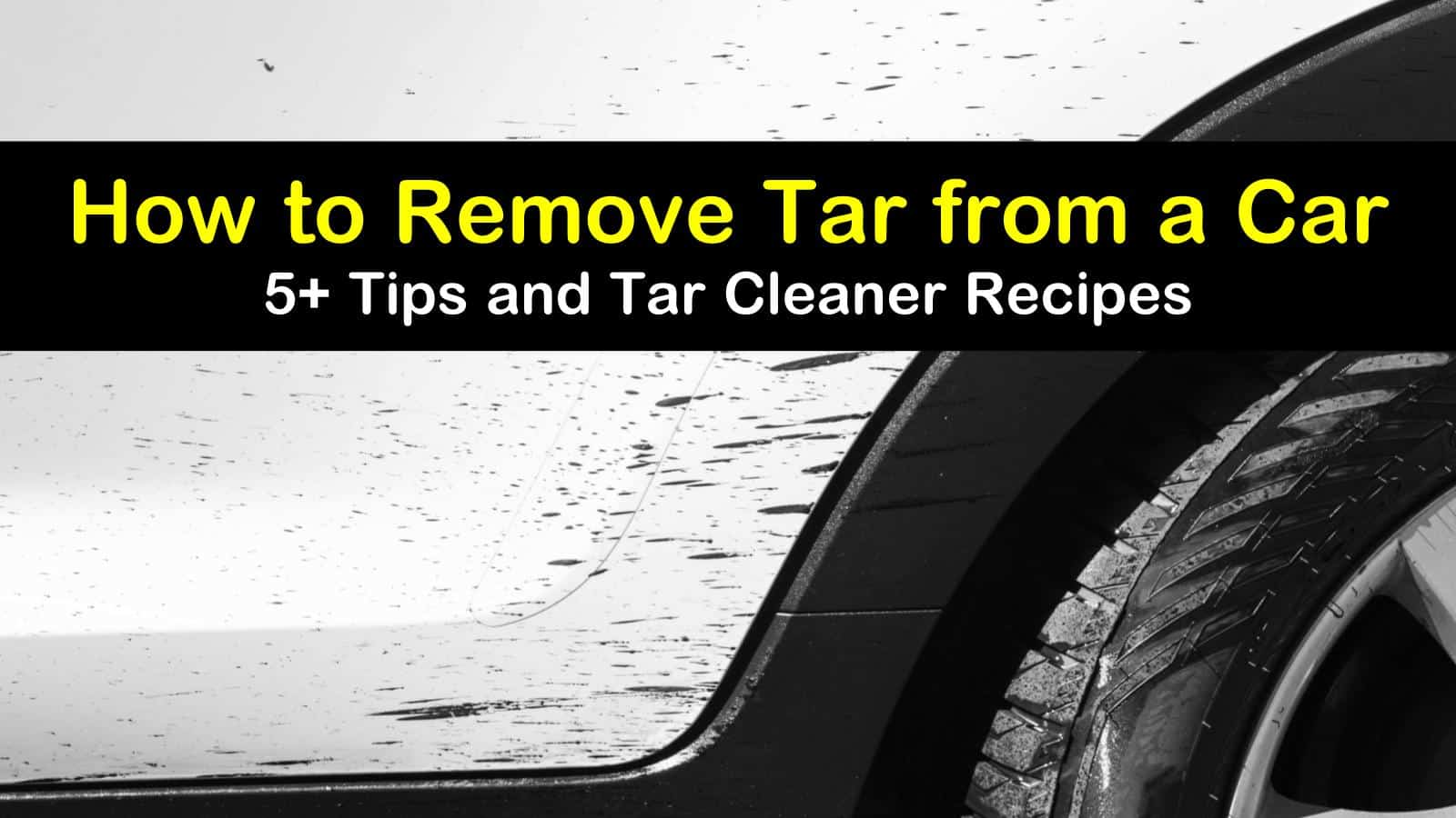 5 Easy Ways To Remove Tar From A Car