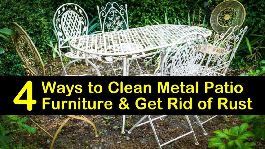 4 Ways To Clean Metal Patio Furniture Get Rid Of Rust