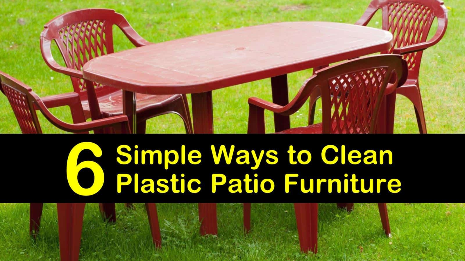 6 Simple Ways To Clean Plastic Patio Furniture
