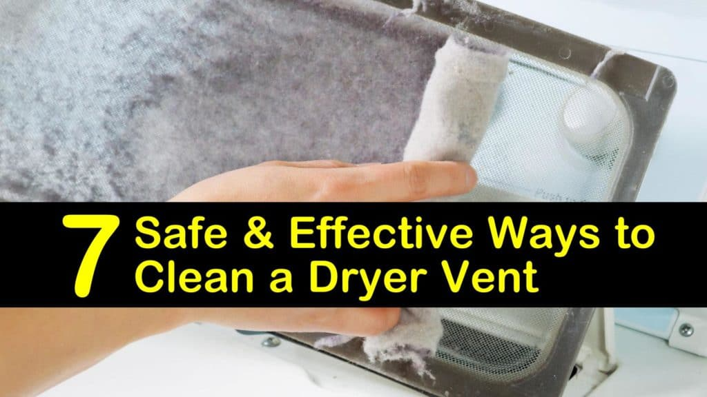 7 Safe Amp Effective Ways To Clean A Dryer Vent
