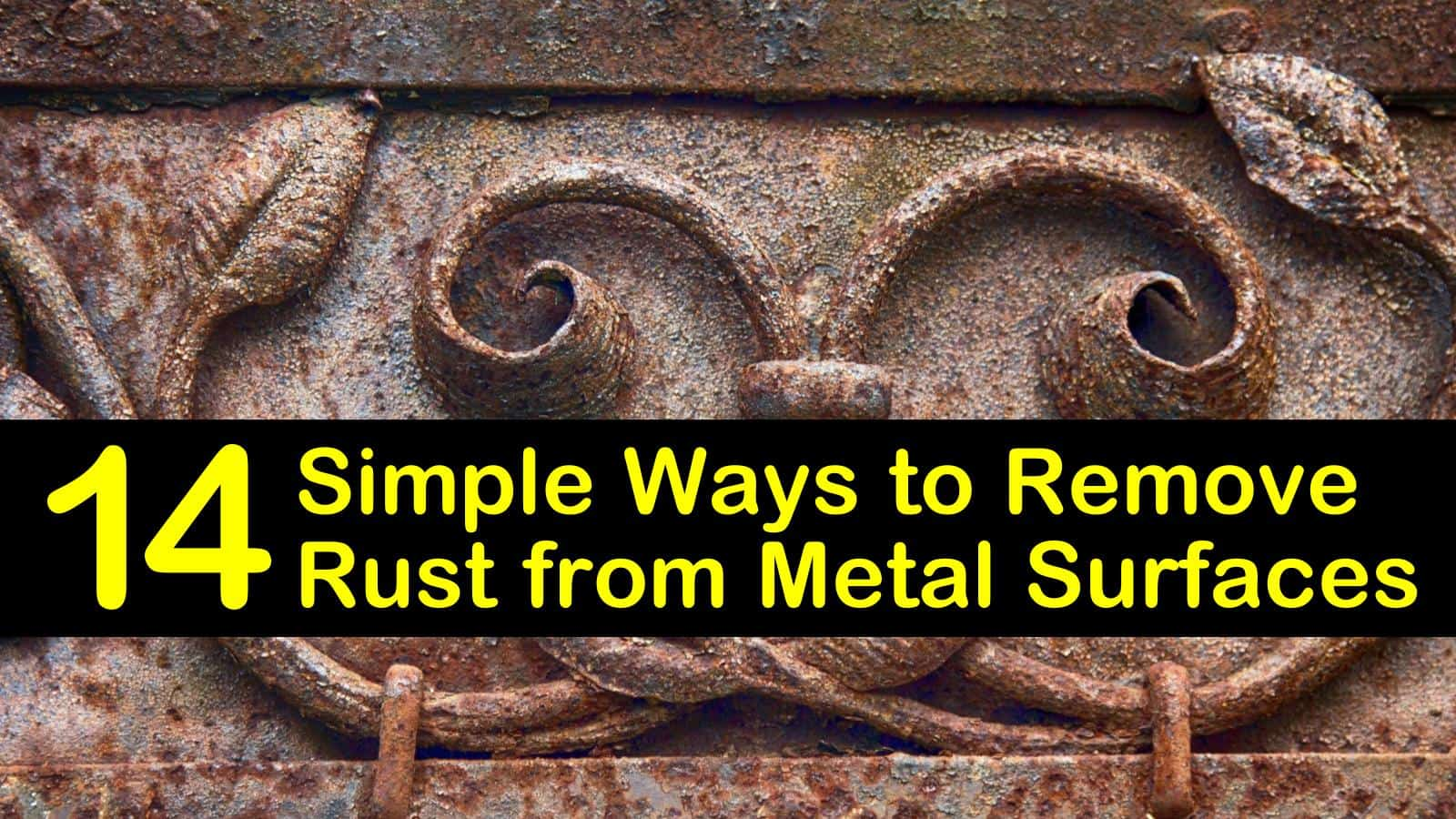 14 Simple Ways To Remove Rust From Metal Surfaces
