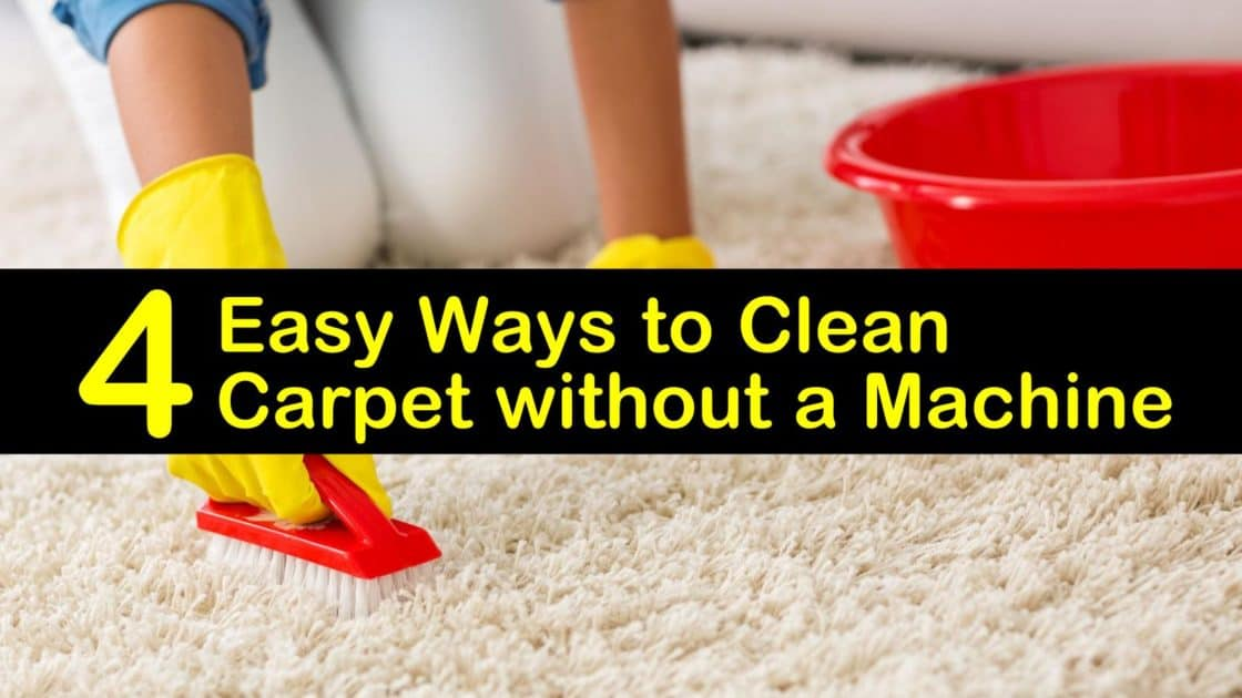 4 Easy Ways To Clean Carpet Without A Machine