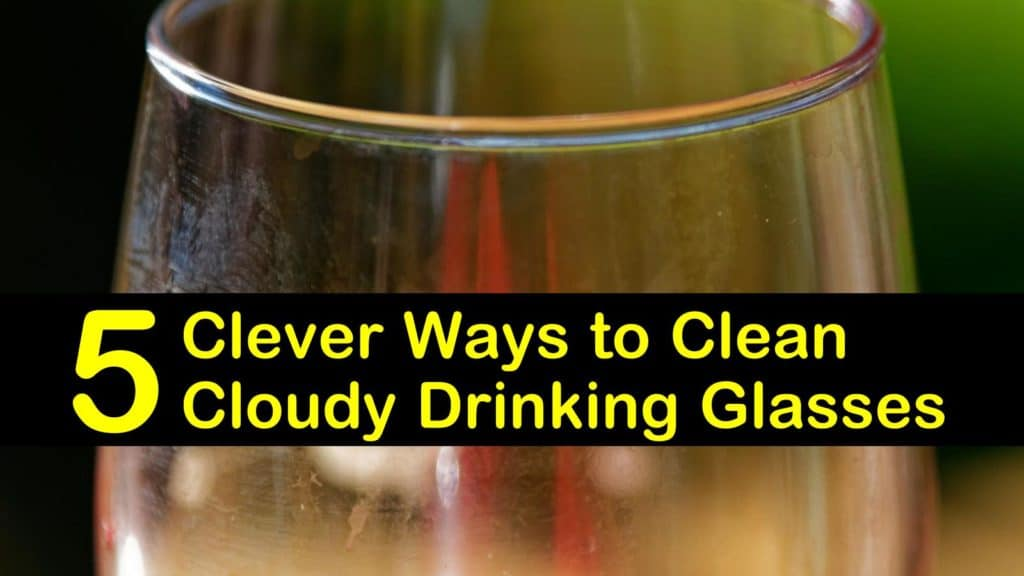 How to Clean Cloudy Drinking Glasses titleimg1
