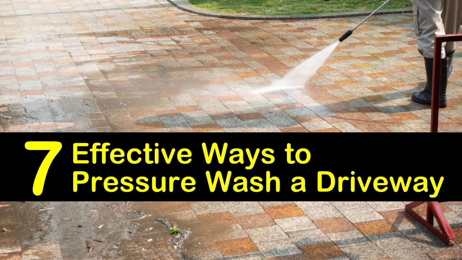 10 Effective Ways to Pressure Wash a Driveway