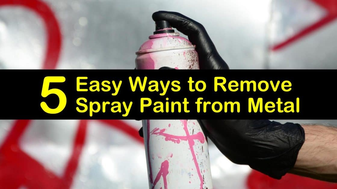 5 Easy Ways To Remove Spray Paint From Metal - How To Get Paint Off Metal Table